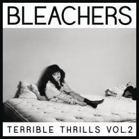 "REVIEW | Bleachers - ""Terrible Thrills, Vol. 2"""