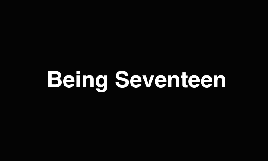 Being Seventeen
